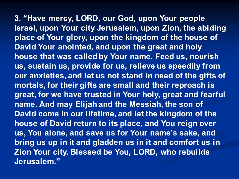 """3. """"Have mercy, LORD, our God, upon Your people Israel, upon Your city Jerusalem, upon Zion, the abiding place of Your glory, upon the kingdom of the"""