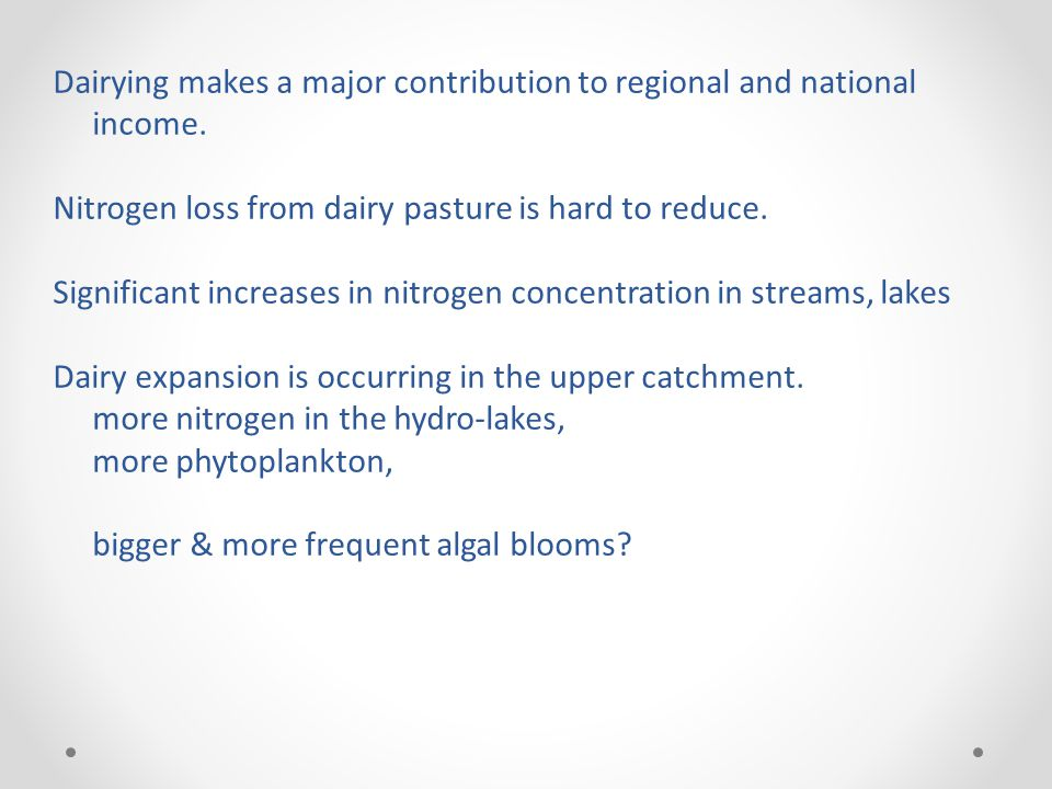 Dairying makes a major contribution to regional and national income.