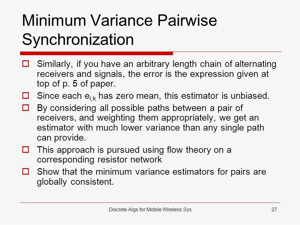 Discrete Algs for Mobile Wireless Sys27 Minimum Variance Pairwise Synchronization  Similarly, if you have an arbitrary length chain of alternating re