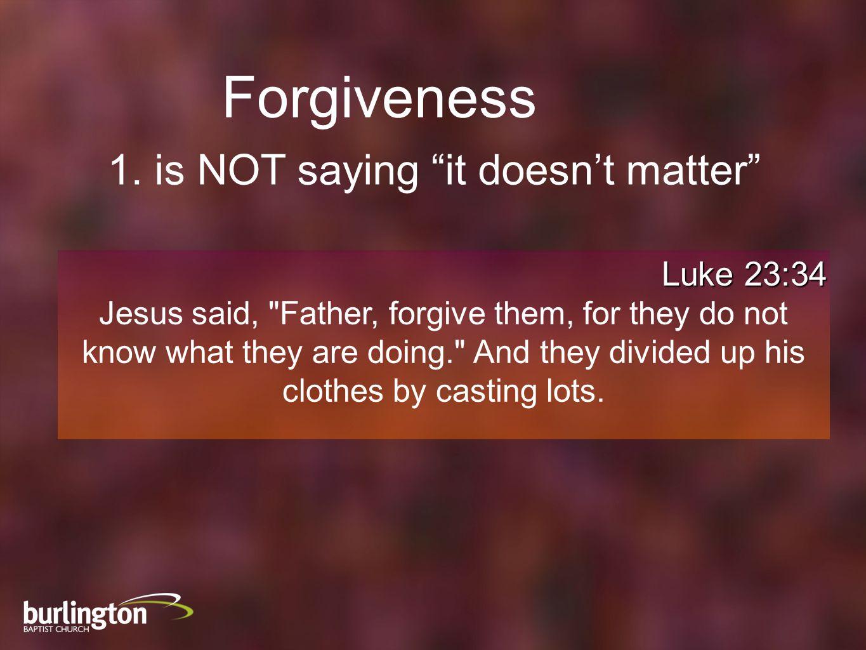 Forgiveness begins when you surrender the urge to get revenge.