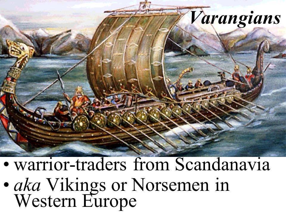 The Varangians set-up the first Russian state at Kiev.