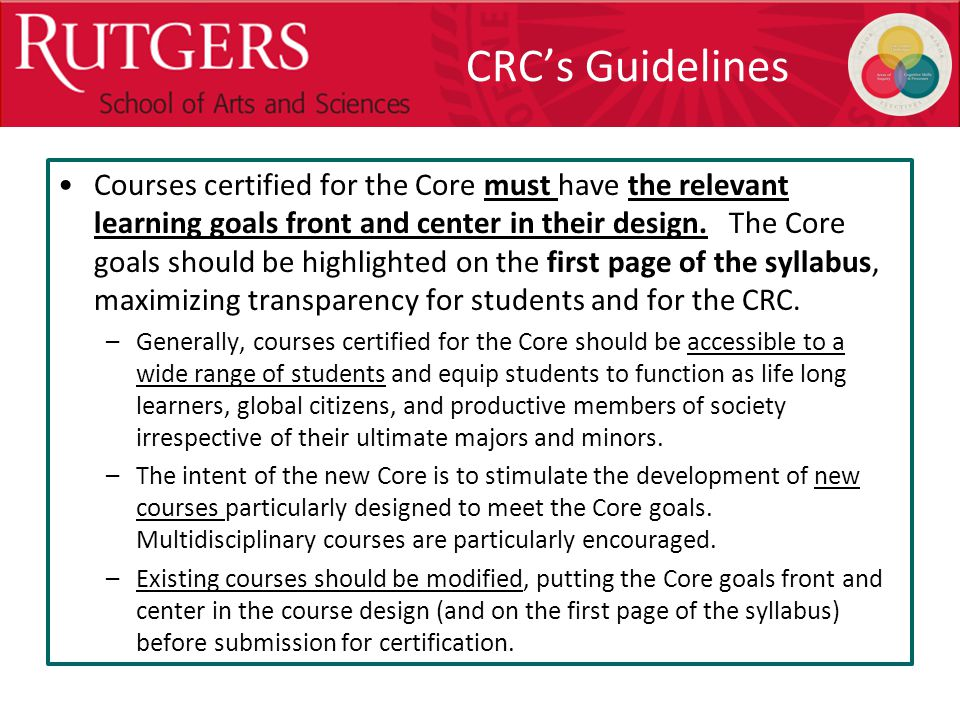 Optional Presentation Title CRC's Guidelines Courses certified for the Core must have the relevant learning goals front and center in their design.