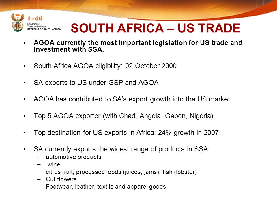 SOUTH AFRICA – US TRADE AGOA currently the most important legislation for US trade and investment with SSA.