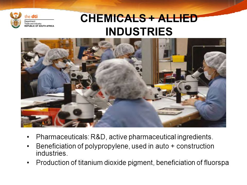 CHEMICALS + ALLIED INDUSTRIES Pharmaceuticals: R&D, active pharmaceutical ingredients.