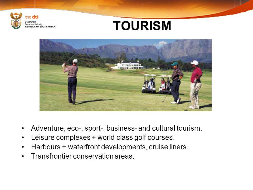 TOURISM Adventure, eco-, sport-, business- and cultural tourism.