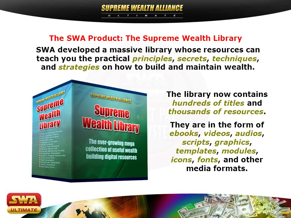 SWA developed a massive library whose resources can teach you the practical principles, secrets, techniques, and strategies on how to build and maintain wealth.