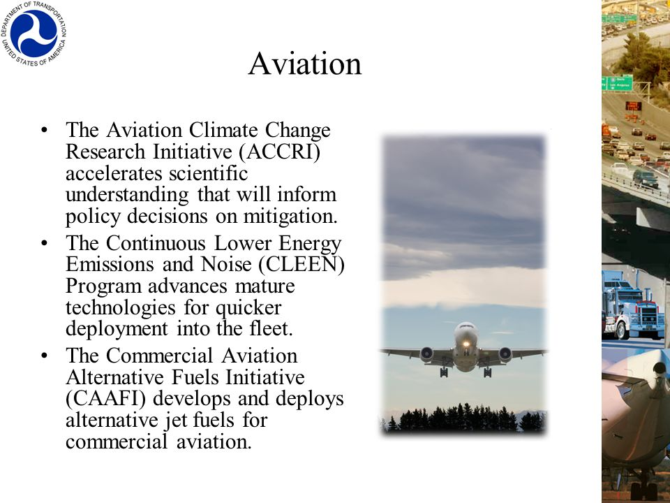 Aviation The Aviation Climate Change Research Initiative (ACCRI) accelerates scientific understanding that will inform policy decisions on mitigation.