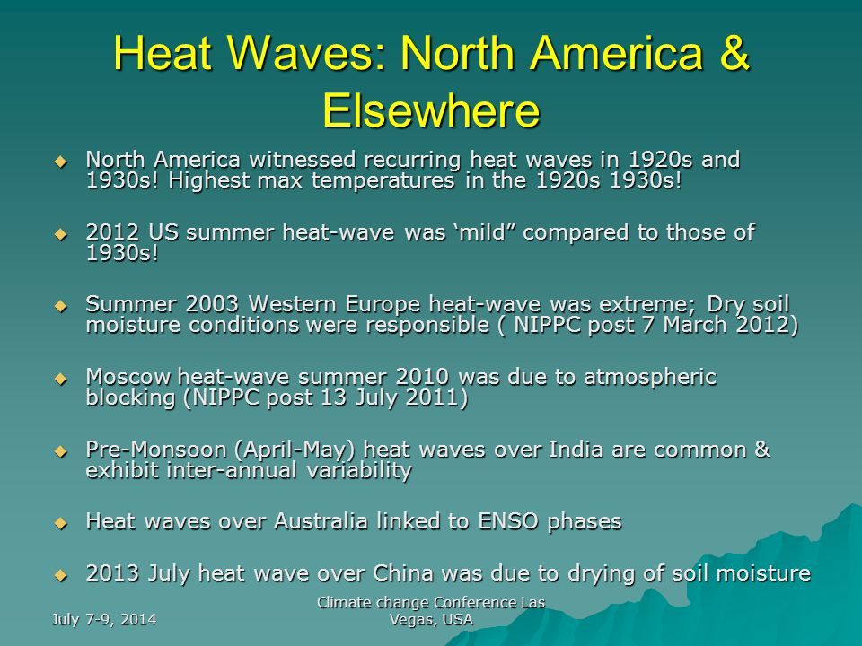 July 7-9, 2014 Climate change Conference Las Vegas, USA Heat Waves: North America & Elsewhere  North America witnessed recurring heat waves in 1920s and 1930s.