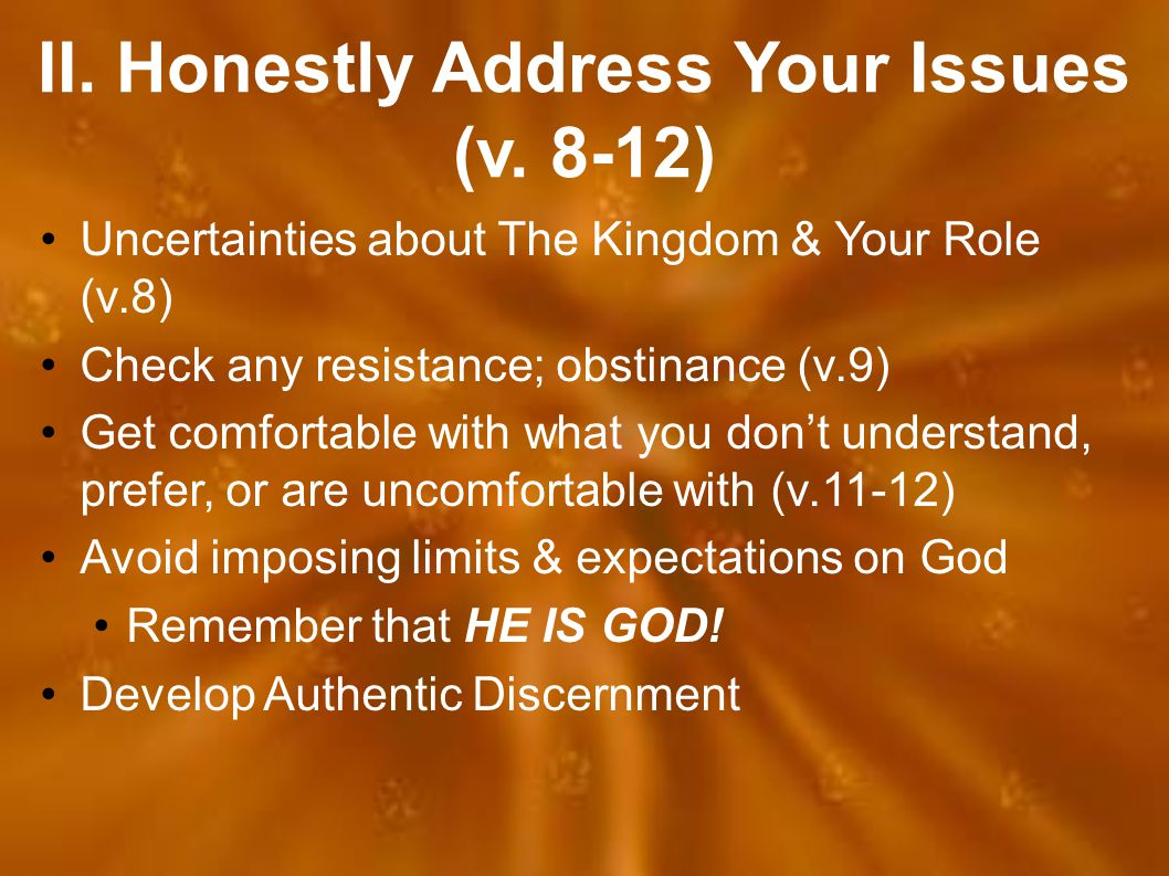 II. Honestly Address Your Issues (v.