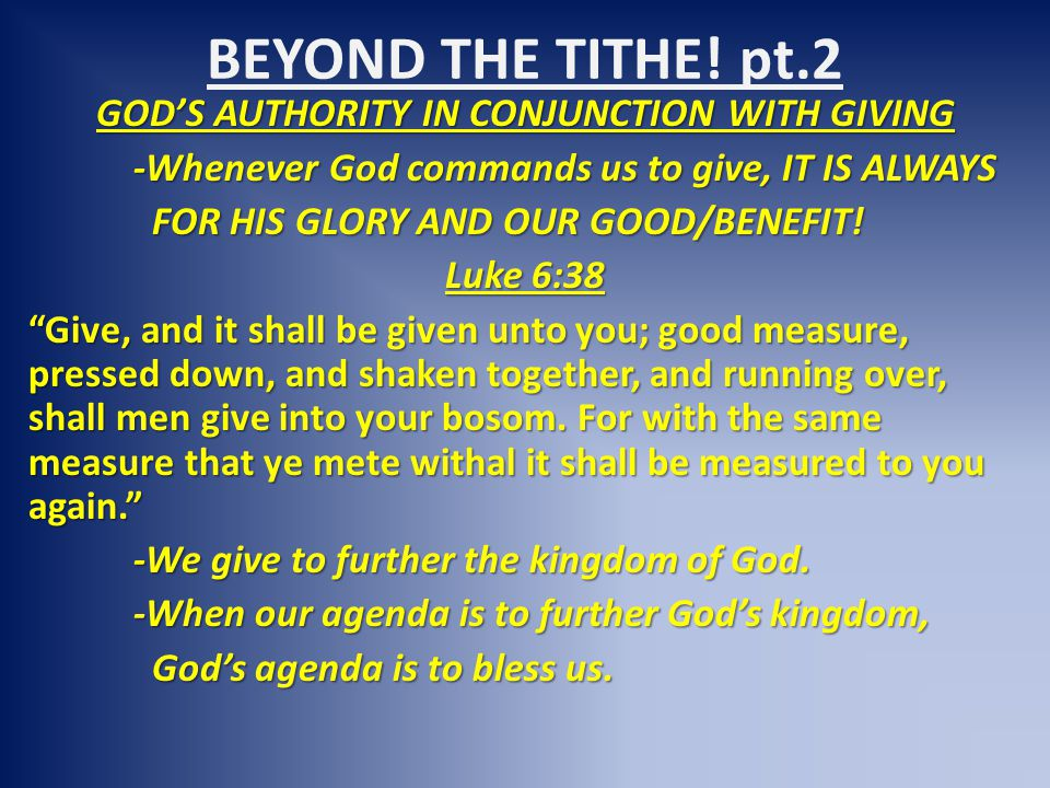 BEYOND THE TITHE! pt.2 GOD'S AUTHORITY IN CONJUNCTION WITH GIVING -Whenever God commands us to give, IT IS ALWAYS FOR HIS GLORY AND OUR GOOD/BENEFIT!