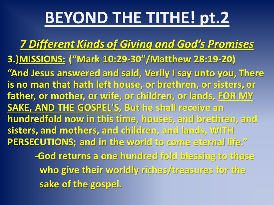 "BEYOND THE TITHE! pt.2 7 Different Kinds of Giving and God's Promises 3.)MISSIONS: (""Mark 10:29-30""/Matthew 28:19-20) ""And Jesus answered and said, Ve"