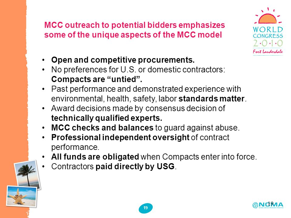 19 MCC outreach to potential bidders emphasizes some of the unique aspects of the MCC model Open and competitive procurements.