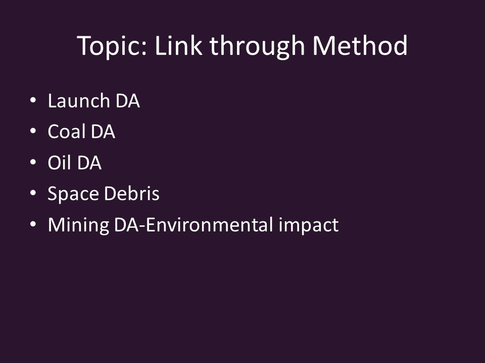 Topic: Link through Method Launch DA Coal DA Oil DA Space Debris Mining DA-Environmental impact