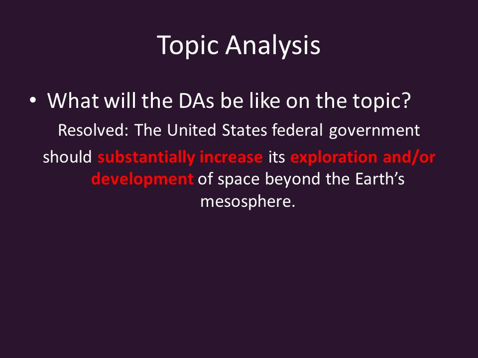 Topic Analysis What will the DAs be like on the topic.