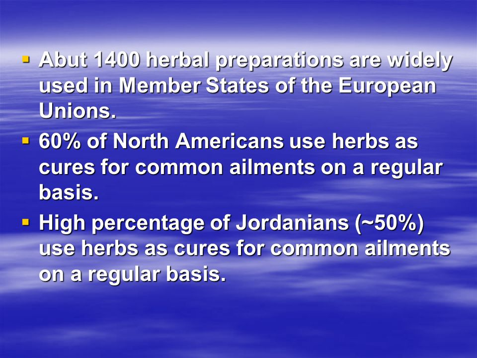 Abut 1400 herbal preparations are widely used in Member States of the European Unions.