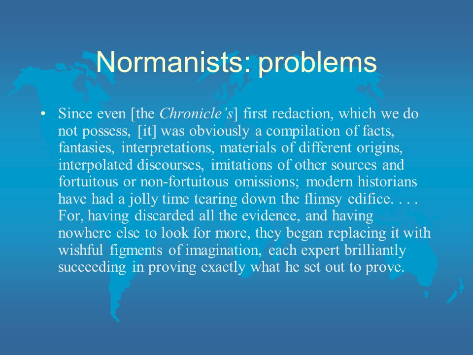 Two theories: anti-Normanists Anti-Normanists, such as Mikhail Lomonosov, found that there were factual inconsistencies in the Primary Chronicle.