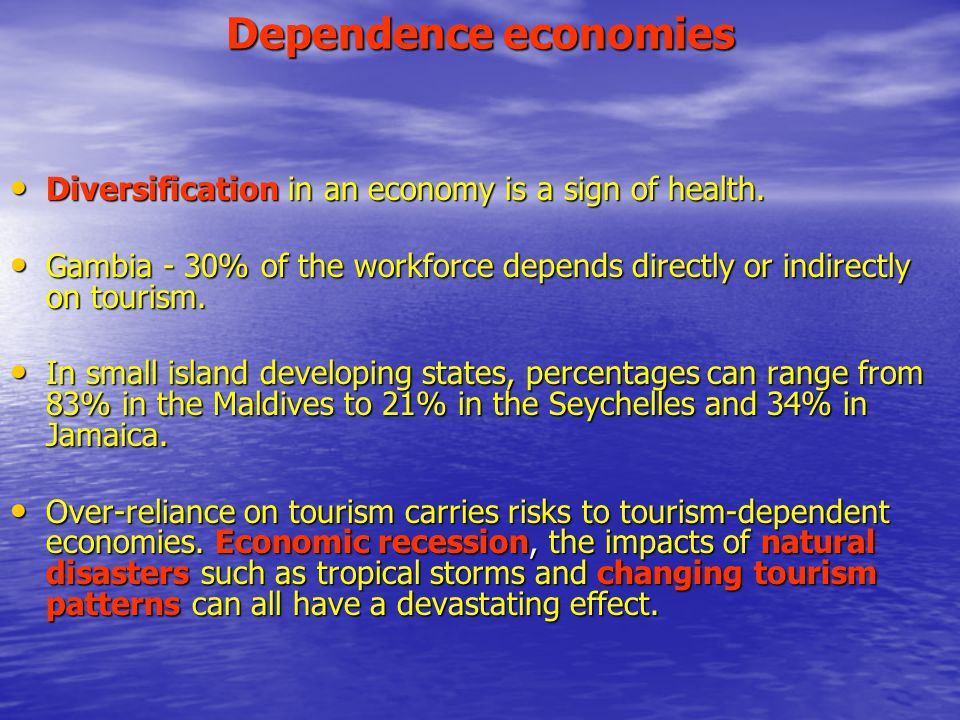 Dependence economies Diversification in an economy is a sign of health.