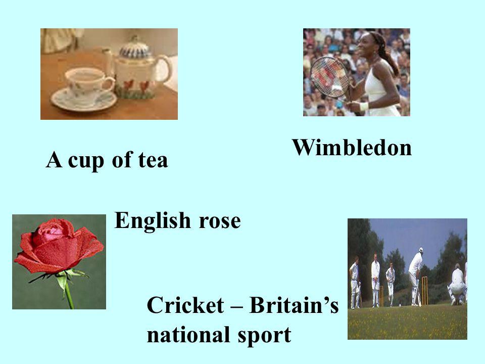 A cup of tea Wimbledon English rose Cricket – Britain's national sport