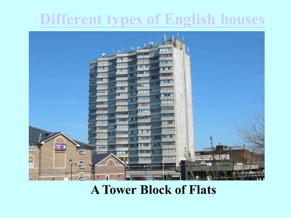 Different types of English houses A Tower Block of Flats