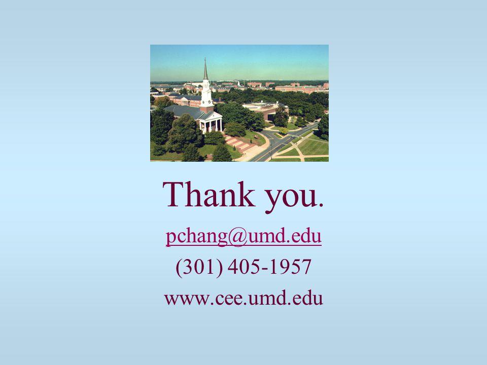 Thank you. pchang@umd.edu (301) 405-1957 www.cee.umd.edu