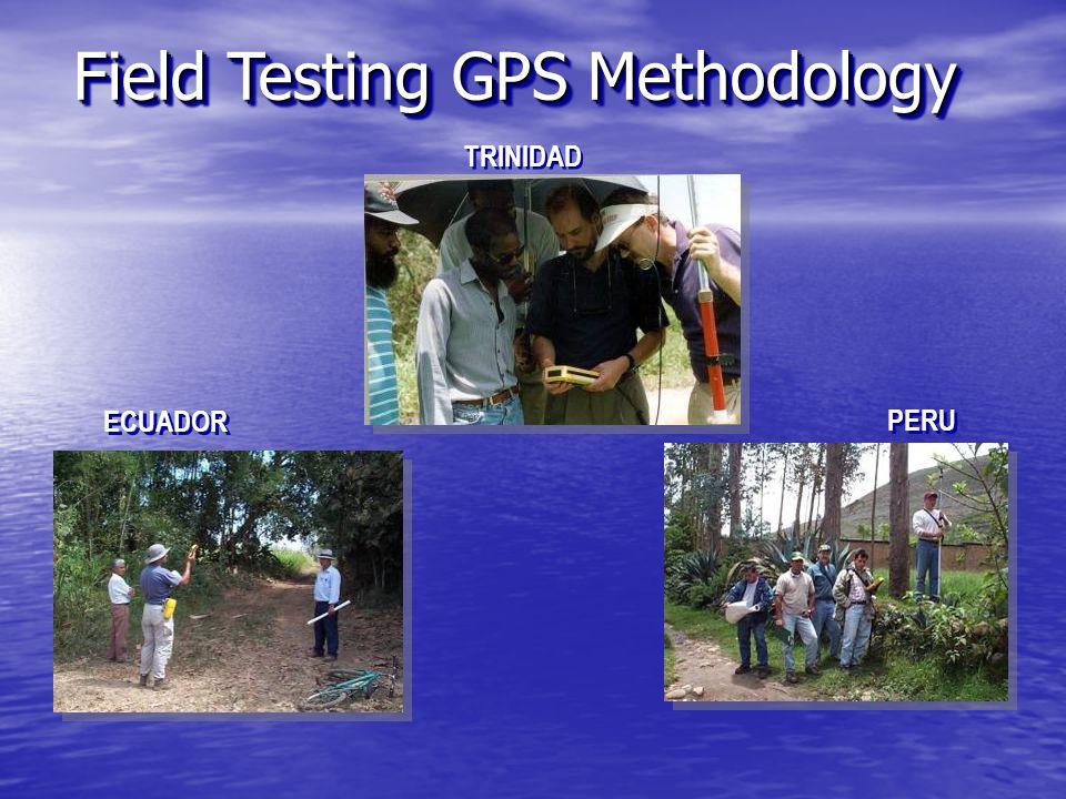 PERU ECUADOR TRINIDAD Field Testing GPS Methodology