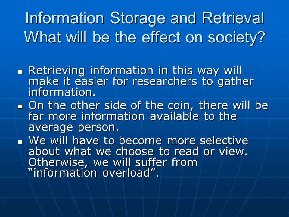 Information Storage and Retrieval What will be the effect on society.