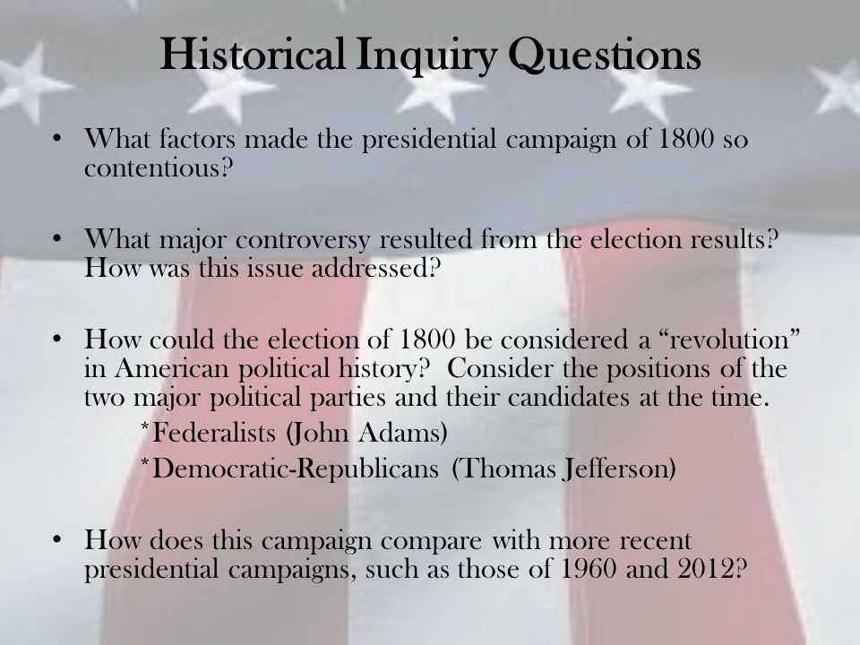 The Campaign of 1800 What factors made the presidential election campaign of 1800 so contentious.