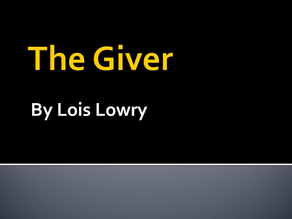 By Lois Lowry