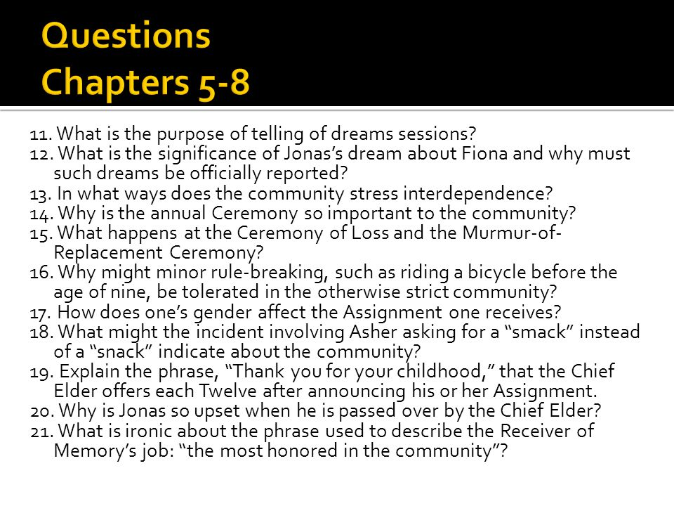 11. What is the purpose of telling of dreams sessions? 12. What is the significance of Jonas's dream about Fiona and why must such dreams be officiall