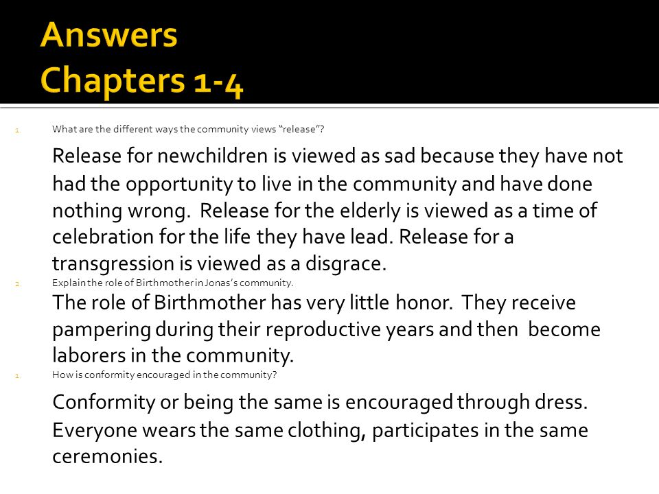 """1. What are the different ways the community views """"release""""? Release for newchildren is viewed as sad because they have not had the opportunity to li"""