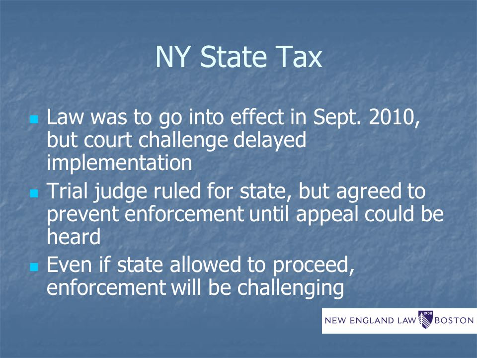 NY State Tax Law was to go into effect in Sept.