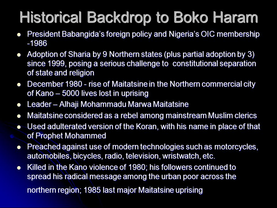 Historical Backdrop to Boko Haram President Babangida's foreign policy and Nigeria's OIC membership -1986 President Babangida's foreign policy and Nig