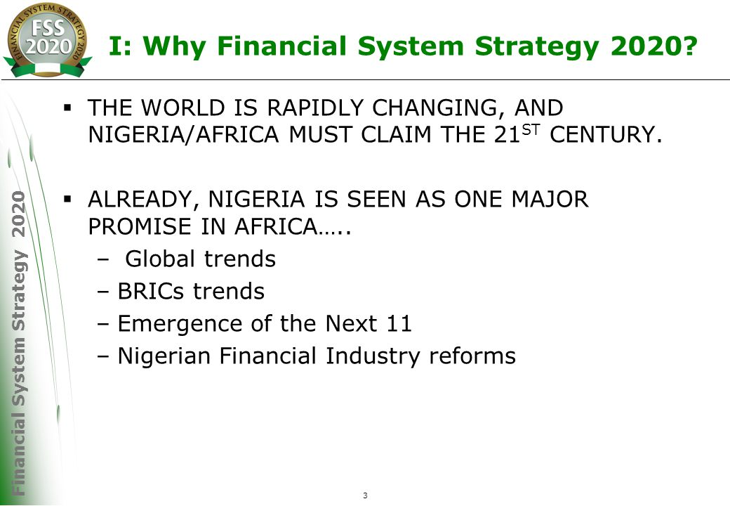 Financial System Strategy 2020 24 OVERALL STRATEGIC DIRECTION