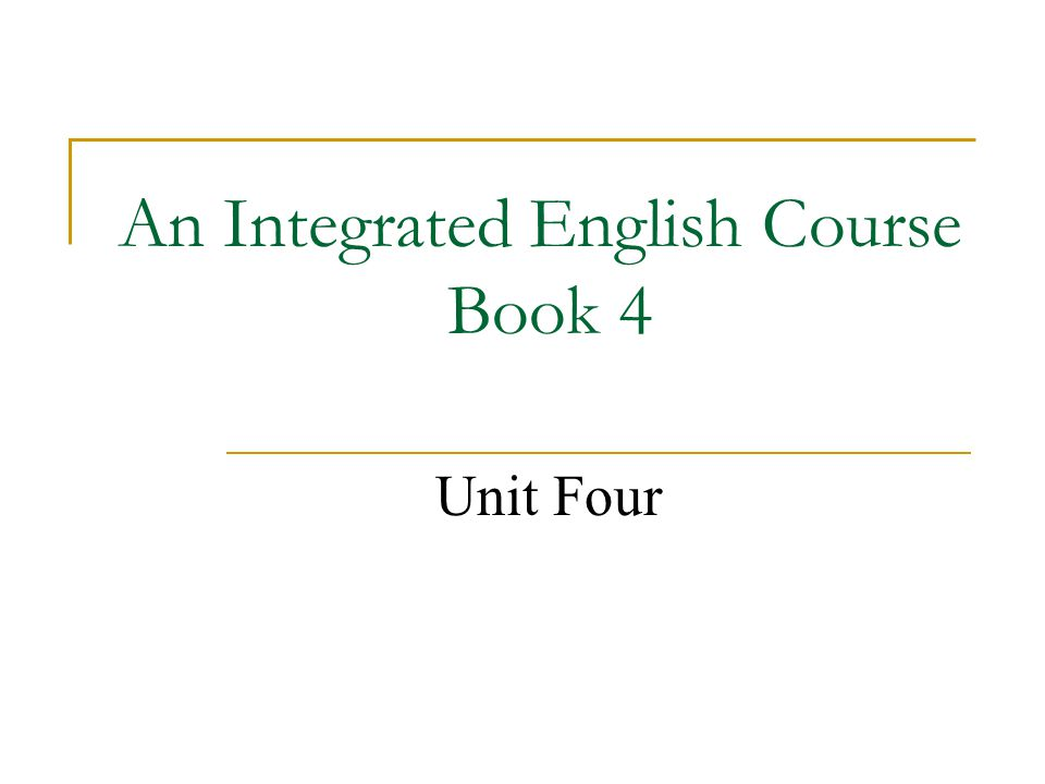An Integrated English Course Book 4 Unit Four