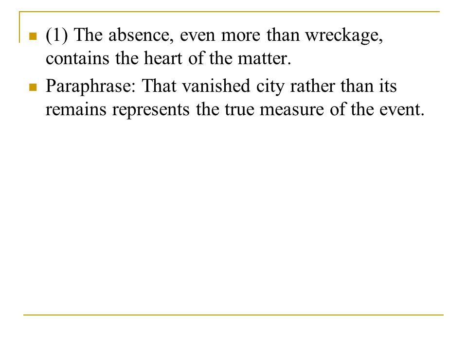 (1) The absence, even more than wreckage, contains the heart of the matter.