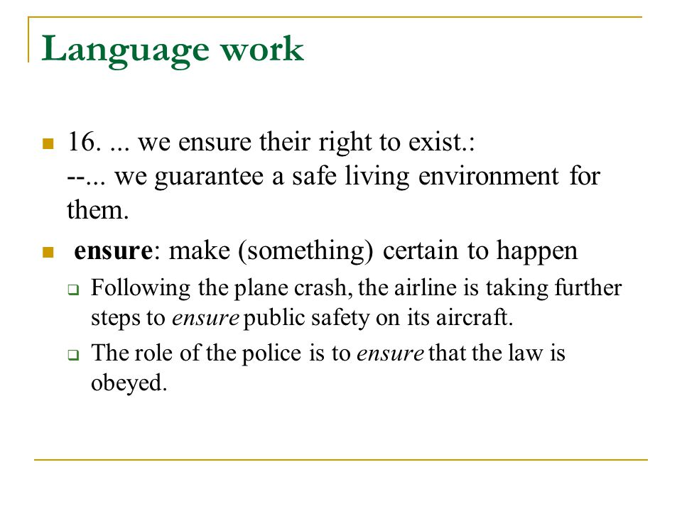 Language work 16....we ensure their right to exist.: --...