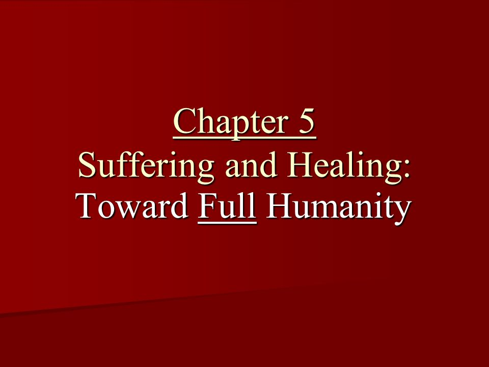 Chapter 5 Suffering and Healing: Toward Full Humanity