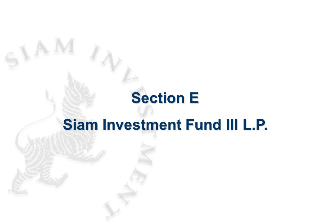 Section E Siam Investment Fund III L.P.