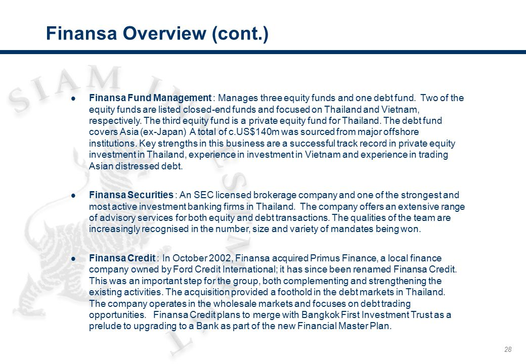 28 Finansa Overview (cont.) l Finansa Fund Management : Manages three equity funds and one debt fund. Two of the equity funds are listed closed-end fu