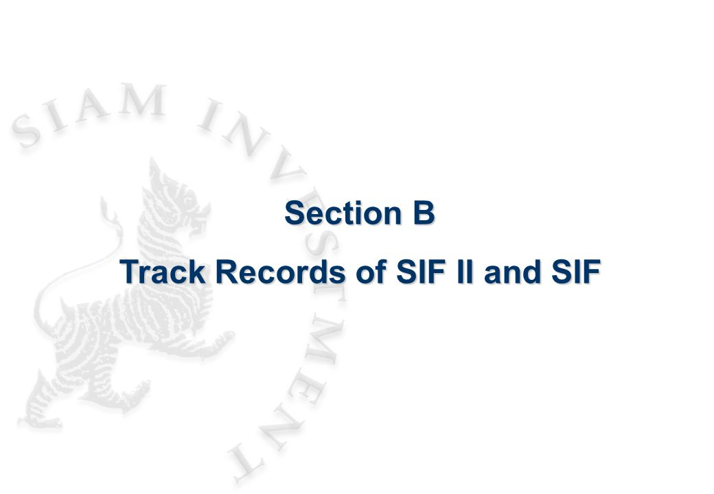 Section B Track Records of SIF II and SIF