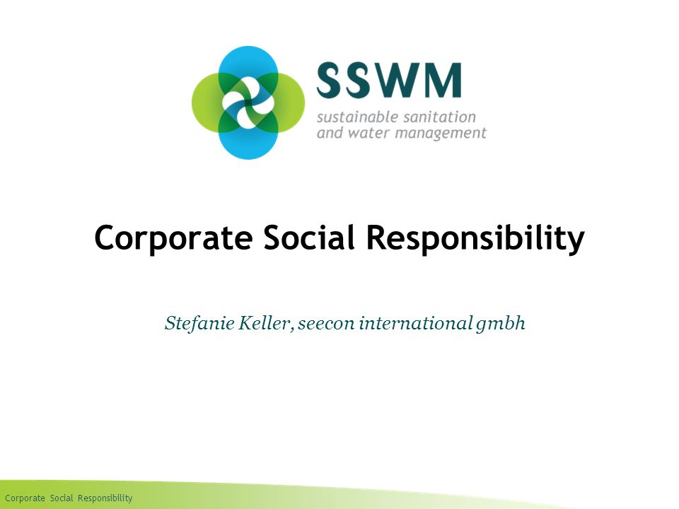 Corporate Social Responsibility Find this presentation and more on: www.sswm.infowww.sswm.info 12 If a partner with a bad reputation is chosen, this will affect the name of your organization It could be that costs will be passed on to customers It could reduce economic efficiency and profit 6.