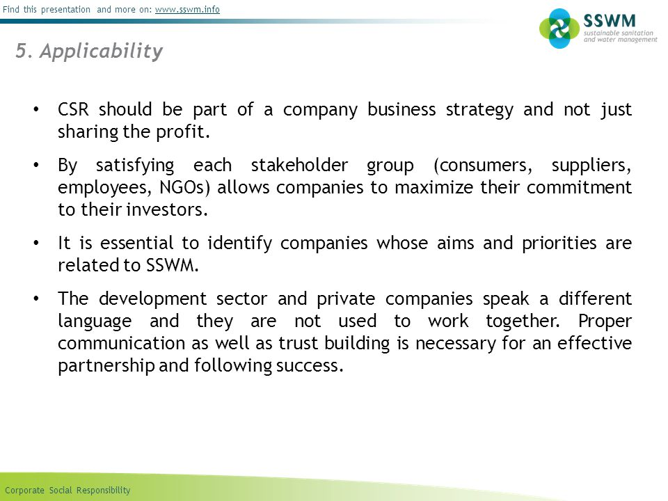 Corporate Social Responsibility Find this presentation and more on: www.sswm.infowww.sswm.info CSR should be part of a company business strategy and n