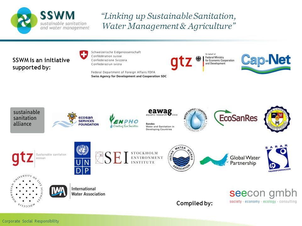"""Corporate Social Responsibility """"Linking up Sustainable Sanitation, Water Management & Agriculture"""" SSWM is an initiative supported by: Compiled by:"""