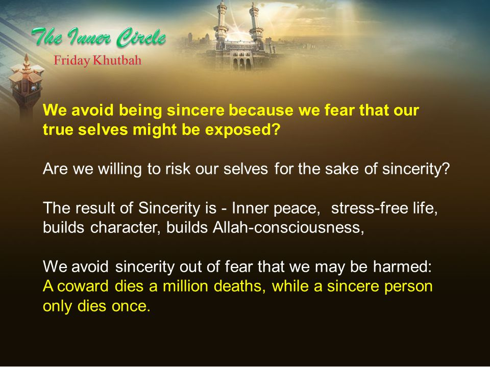 We avoid being sincere because we fear that our true selves might be exposed? Are we willing to risk our selves for the sake of sincerity? The result
