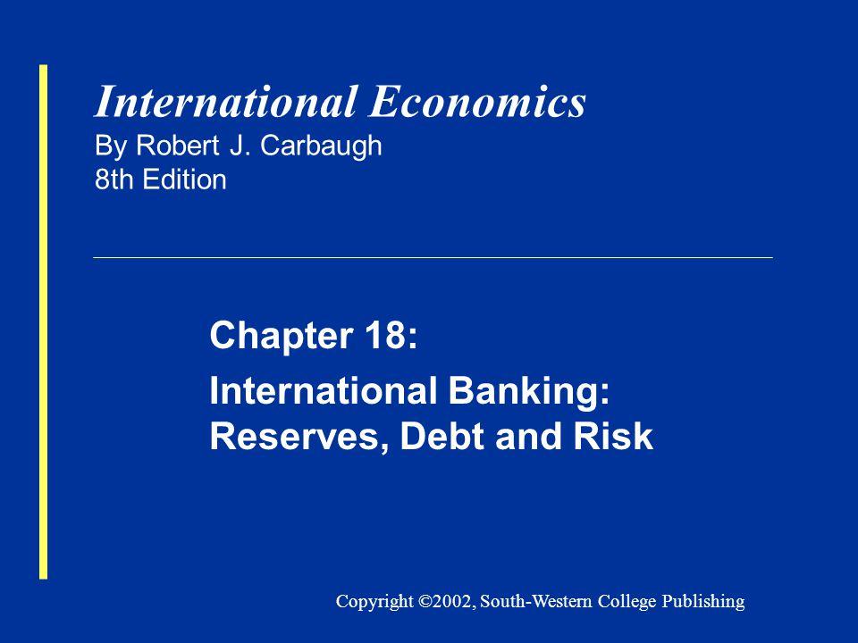 Copyright ©2002, South-Western College Publishing International Economics By Robert J.