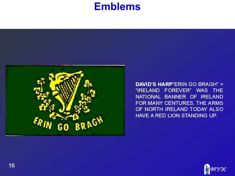 "16 Emblems DAVID'S HARP""ERIN GO BRAGH"" = ""IRELAND FOREVER"" WAS THE NATIONAL BANNER OF IRELAND FOR MANY CENTURES. THE ARMS OF NORTH IRELAND TODAY ALSO"