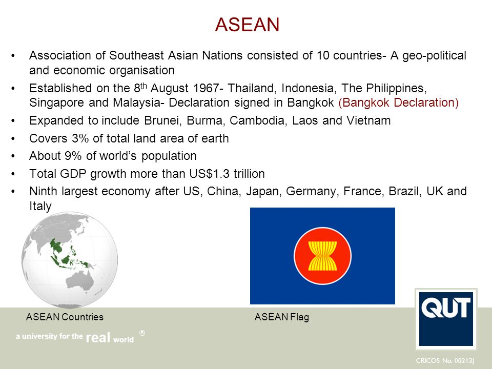 CRICOS No. 00213J a university for the world real R ASEAN Association of Southeast Asian Nations consisted of 10 countries- A geo-political and econom