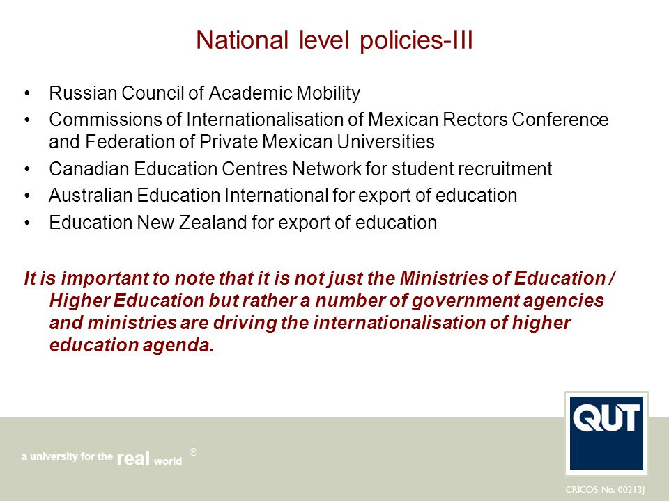 CRICOS No. 00213J a university for the world real R National level policies-III Russian Council of Academic Mobility Commissions of Internationalisati