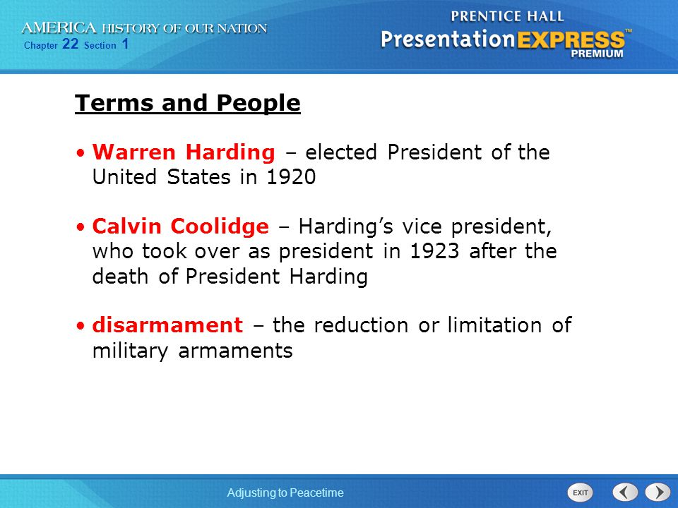 Chapter 22 Section 1 Adjusting to Peacetime Terms and People Warren Harding – elected President of the United States in 1920 Calvin Coolidge – Harding