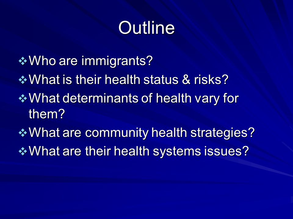 Immigrant paradox: BUT good outcomes Mortality Chronic conditions like heart disease (except diabetes) Birth outcomes